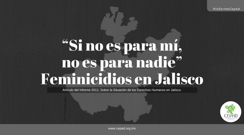 """""""Si no es para mí, No es para Nadie"""" Feminicidios En Jalisco"""