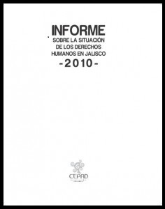 Informe sobre la situación de los derechos humanos en Jalisco 2010