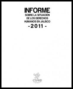 Informe sobre la situación de los derechos humanos en Jalisco 2011