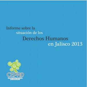 Informe sobre la situación de los derechos humanos en Jalisco 2013