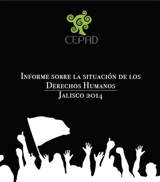 Informe sobre la situación de los derechos humanos en Jalisco 2014