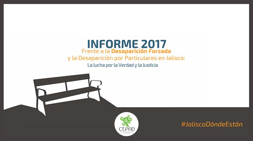 """Informe """"Frente a la Desaparición Forzada y la Desaparición por Particulares en Jalisco: La lucha por la Verdad y la Justicia"""""""