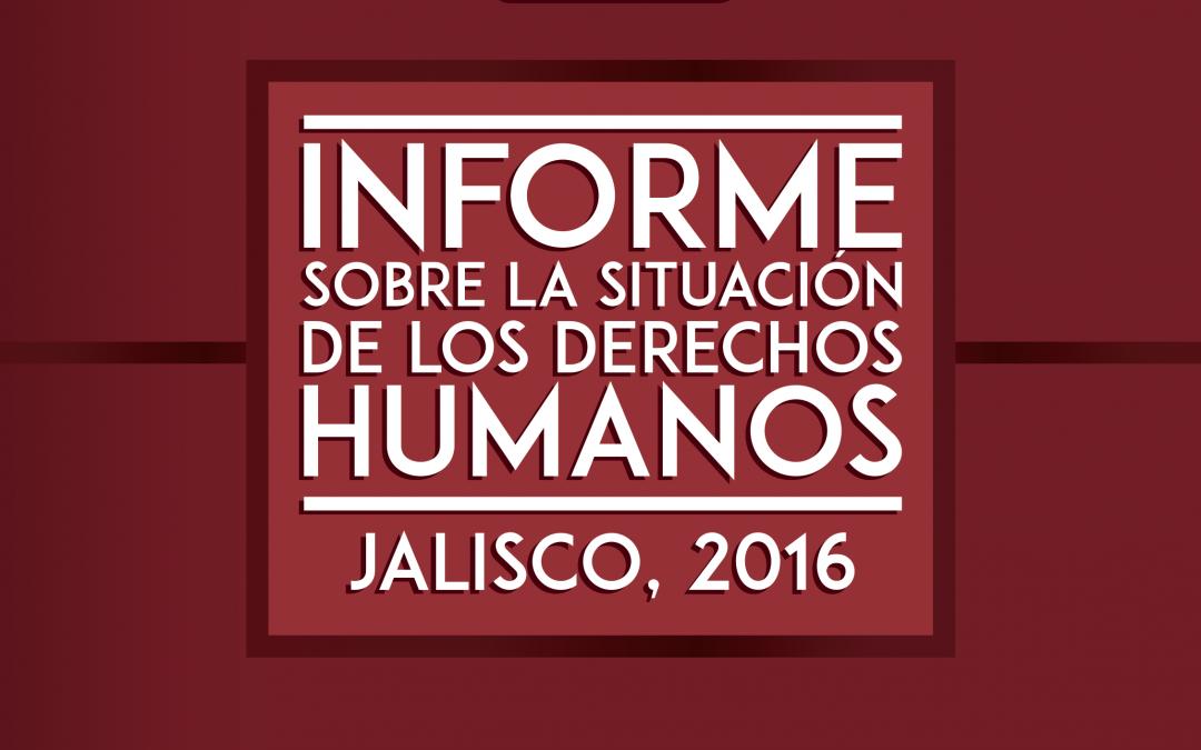 Informe sobre la situación de los derechos humanos en Jalisco 2016