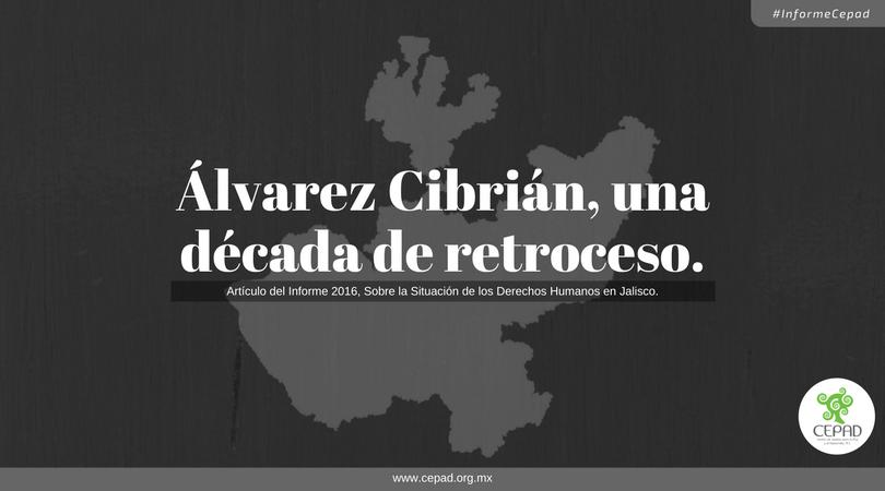 CEDHJ – Álvarez Cibrián: Una Década de Retroceso