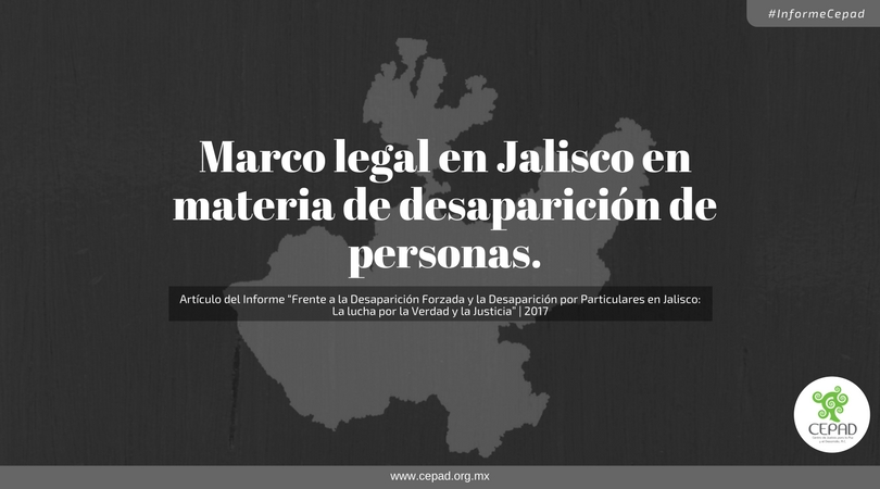Marco legal en Jalisco en materia de desaparición de personas