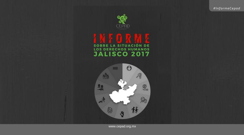 Informe Sobre la Situación de los Derechos Humanos en Jalisco 2017