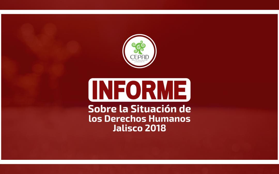 Informe Sobre la Situación de los Derechos Humanos en Jalisco 2018